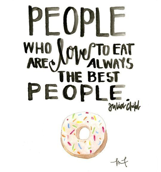 f1cada81c1943c7d427c3b8f2c45f0e6-quotes-about-food-quotes-about-people.jpg